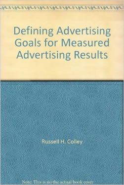 [Defining Advertising Goals for Measured Advertising Results ] Russell H. Colley著